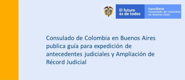 Consulado de Colombia en Buenos Aires publica guía para expedición de antecedentes judiciales y Ampliación de Récord Judicial