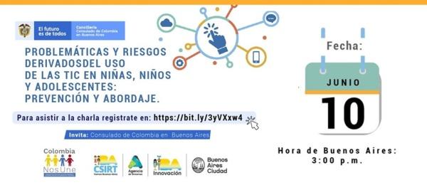 El Consulado de Colombia en Buenos Aires invita a la charla virtual sobre problemáticas y riesgos derivados del uso de las TIC en menores de edad, el 10 de junio de 2021
