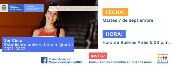 El Consulado de Colombia en Buenos Aires invita a la charla 3er ciclo Estudiante universitario migrante 2021-2022, el 7 de septiembre de 2021