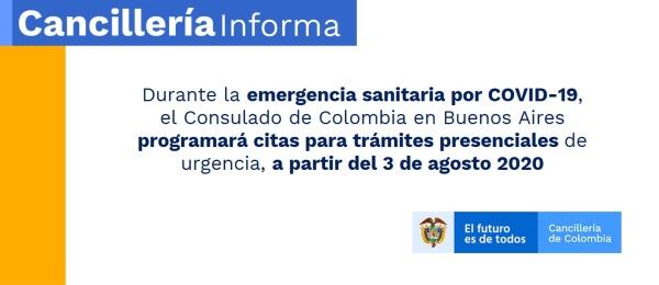Durante la emergencia sanitaria por COVID-19, el Consulado de Colombia en Buenos Aires programará citas para trámites presenciales de urgencia, a partir del 3 de agosto 2020
