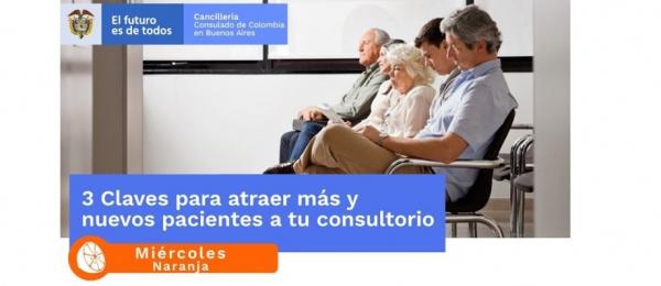 Consulado de Colombia en Buenos Aires realiza la charla 3 claves para atraer más y nuevos pacientes a tu consultorio el 15 de septiembre de 2021