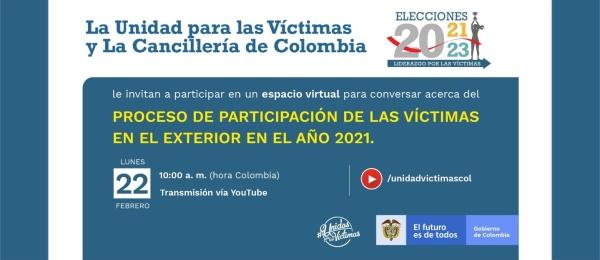 La Unidad para las Víctimas y la Cancillería invitan al conversatorio acerca del proceso de participación de las víctimas en el exterior en el 2021